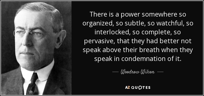 Woodrow Wilson - a power so organized 2