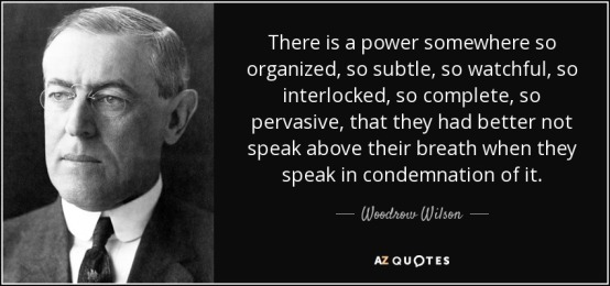 Woodrow Wilson - a power so organized 2